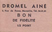 France Sans valeur Marseille Bon de fidélité. 1/2 Pt. DROMEL AINE