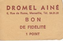 France Sans valeur Marseille Bon de fidélité. 1 Pt. DROMEL AINE