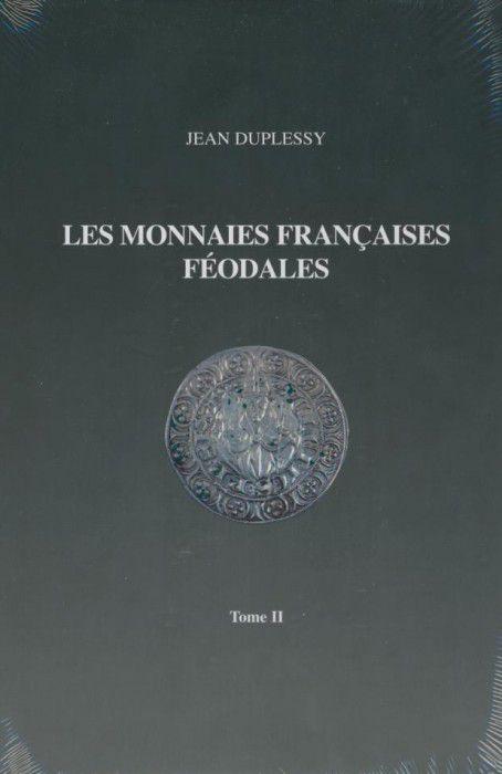 Les Monnaies Françaises Féodales Tome II