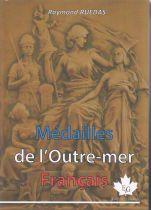 Médailles de l\'Outre Mer Français - 2020 - Raymond Ruedas - Editions Gadoury